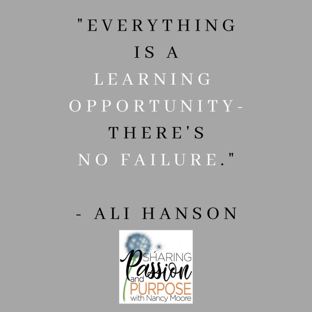 Quote by Ali Hanson for the Sharing Passion and Purpose Podcast